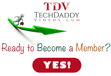 Become a TechDaddyVideo Member